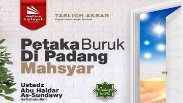 Petaka Buruk di Padang Mahsyar – Ustadz Abu Haidar As-Sundawy