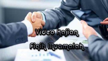 Video Kajian Fiqih Muamalah
